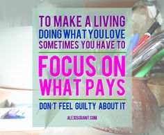http://alexisgrant.com/2012/08/06/focusing-on-what-pays/