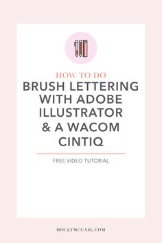Learn how to do brush lettering with Adobe Illustrator and a Wacom Cintiq with my video tutorial where I show you how to adjust your brush settings!