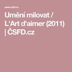 Umění milovat / L'Art d'aimer (2011)   ČSFD.cz