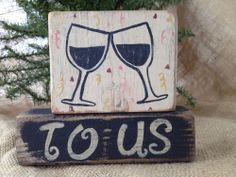 Primitive Wine Glasses To Us Toast Valentine Wedding Shelf Sitter Wood Blocks