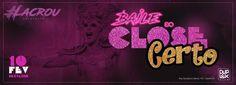 Divulgartes by Fagner Harry: Baile do Close Certo com a Rainha do Lacre Suzy Br...