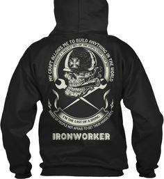 LIMITED EDITION IRONWORKER SHIRT! | Teespring