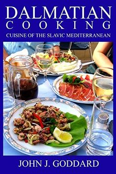 Dalmatian Cooking: Cuisine of the Slavic Mediterranean by John J. Goddard, http://www.amazon.com/dp/1468166182/ref=cm_sw_r_pi_dp_.9azvb1W8MFG6/176-9293979-0660343
