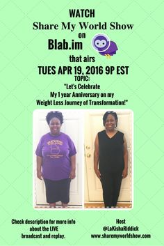 Get ready for a SPECIAL episode of Share My World Show where I will be celebrating my 1 year Anniversary on my weight loss journey!!!  I will be sharing my WINS and challenges.  I'd love for you to share your story so I can celebrate you too!    Join the discussion!  Click to subscribe to watch the broadcast LIVE or the replay after 4/19.