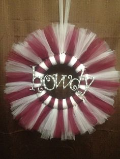 Texas Aggies Howdy Tulle Wreath- something to make out of wedding dress tulle?! or an old veil....?  be cute for xmas tree decorations