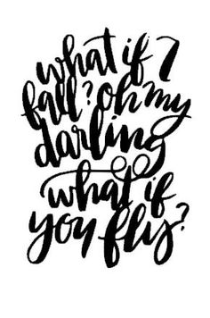 What If I Fall quote A personal favorite from my favorite Etsy shop https://www.etsy.com/listing/245096649/what-if-i-fall-oh-my-darling-what-if-you