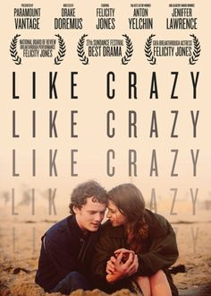 Like Crazy.seriously one of the best movies on netflix! Best Indie Movies, Indie Films, Great Movies, Love Movie, Movie Tv, Like Crazy Movie, Crazy Crazy, Movie Theater, The Stranger Movie