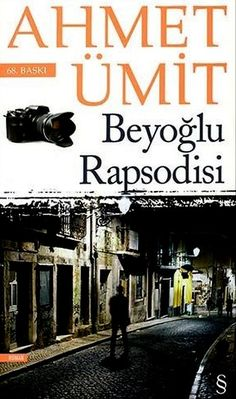 Beyoğlu Rapsodisi - Ahmet Ümit I Love Books, Books To Read, My Books, Reading Library, I Love Reading, Reading Books, World Literature, Coffee And Books, Inspirational Books