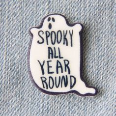 "For some of us, Halloween never ends. This handmade pin features a fat black and white ghost with the words, ""Spooky All Year Round"" on it. It is made from durable plastic with a shiny resin coating. Soft Grunge, Grunge Style, Fall Halloween, Happy Halloween, Halloween Bedroom, Halloween Ghosts, Monster High, Monster Squad, Howleen Wolf"