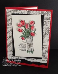 The tulips wrapped in newspaper is the lovely Stampin' Up! Love is Kindness Stamp from the 2015 Occasions Catalog was used to make this classy handmade spring card.   Order Love is Kindness by June 2, 2015 in my online store http://www.shopwithshelly.com