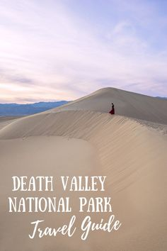 Our Death Valley National Park travel guide covers how to get there, the best time to visit, must-visit sights, where to stay, what to pack and more! #deathvalley #traveltips #travelguide