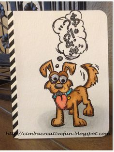 "Adoborable doggie with ""Crazy Thoughts"" for anytime by: Cimbacreativefun: Dizzy Crazy Dog with Crazy Thoughts"