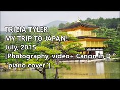 Trip to Japan! / 'Canon in D' improvised piano cover - Tricia Furtado - YouTube