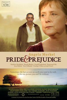 Obama, Merkel, and Putin as leading actors in famous movies. - Pride & Prejudice.
