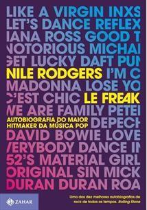3. Segregação - Le Freak, Autobiografia do maior hitmaker da música pop, Nile Rodgers, editora Jorge Zahar, 2015.