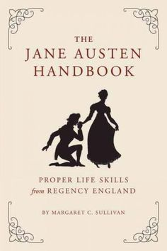 Every young lady dreams of a life spent exchanging witty asides with a dashing Mr. Darcy, but how should you let him know your intentions? Seek counsel from this charming guide to Jane Austens world.