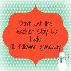Don't Let the Teacher Stay Up Late: 100 follower giveaway!