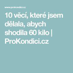 10 věcí, které jsem dělala, abych shodila 60 kilo | ProKondici.cz