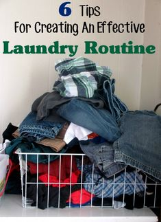 Laundry Routine ideas - 6 tips for creating a clothes washing routine that is effective.