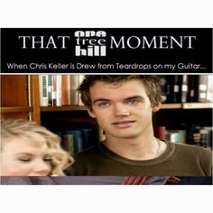 """Prior to Tyler Hilton playing Chris Keller on One Tree Hill, he stared in Taylor Swift's first music video, """"Teardrops On My Guitar"""". Tyler's character on One Tree Hill was the only character that consistantly referred to himself in third person."""