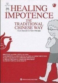 Healing Impotence the Traditional Chinese Way - (WH1H)