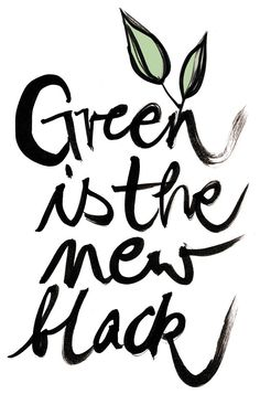 Green is the new black (mit Freebie zum Ausdrucken) - My best shares Save Our Earth, Save The Planet, Plants Quotes, Environmental Art, Green Life, Fashion Quotes, Sustainable Living, Planets, Inspirational Quotes