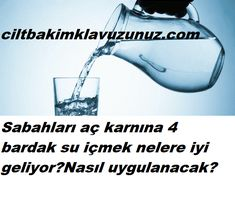 Look at 4 glasses of water on an empty stomach in the morning- Sabah aç karnına 4 bardak su bakın ne işe yarıyor Look at 4 glasses of water on an empty stomach in the morning - Health Fitness, Make Up, Cosmetics, Bodybuilding, Drinks, Water, Empty, Tools, Glasses