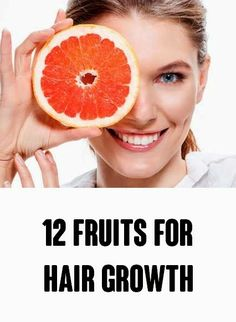 12 Fruits For Healthy Hair Growth #long_hair