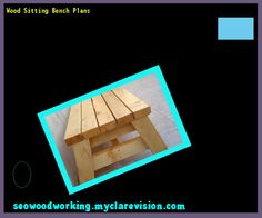 Wood Sitting Bench Plans 073635 - Woodworking Plans and Projects!