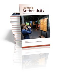 Creating Authenticity Authentication Processes in Ethnographic Museums Edited by Alexander Geurds & Laura Van Broekhoven | 2013