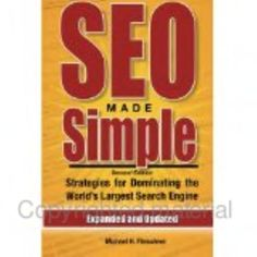 SEO Made Simple: Strategies for Dominating the World's Largest Search Engine - Michael H. Fleischner - Google Books