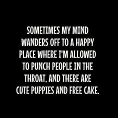 Absolutely Hilarious Funny Quotes For You To Laugh All Day Long Pics) - Page 2 of 4 - Awed! Sarcastic Quotes, Me Quotes, Funny Quotes, Random Quotes, The Words, Seriously Funny, Thats The Way, Badass Quotes, Twisted Humor