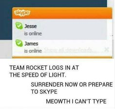 Team Rocket Skypes!! Why is this so funny?