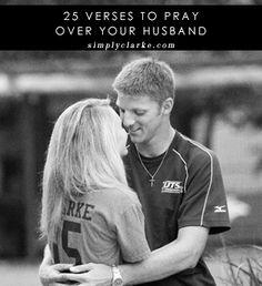25 Verses to Pray Over Your Husband #prayer #husband #marriageprayer