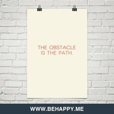 The+obstacle+is+the+path.+#1473605