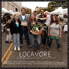 """Locavore  As consumers take increased responsibility for what they eat, many choose to become """"locavores,"""" favoring foods grown or produced in their communities. By voting """"local"""" with their pocketbooks when they go to the supermarket, these consumers keep money in local economies while supporting and strengthening local food systems. They also decrease their """"food miles"""" and with it their carbon footprint—of critical importance in confronting the challenge of climate change."""