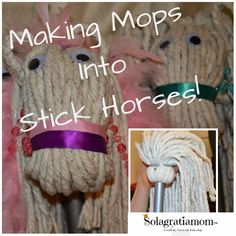 Making Mops into Stick Horses for under $5 each!  Easy and fun!