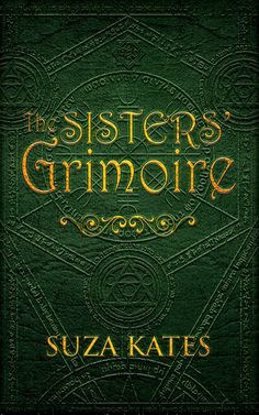 A novella introducing the Whiteburn sisters! (The Sisters' Grimoire Trilogy)