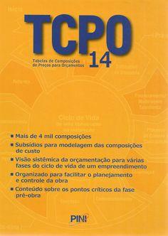 TCPO 14: tabela de composição de preços para orçamentos. 14 ed. São Paulo: Pini, 2012. 659 p. Inclui índice; il. color.; 28cm. ISBN 9788572662512.  Palavras-chave: CONSTRUCAO/Custos; CONSTRUCAO/Tabela de preços; INDUSTRIA DA CONSTRUCAO/Preços.  CDU 624:657.31 / T113 / 14 ed. / 2012