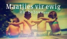 Maatjies vir ewig Afrikaans Quotes, Proverbs Quotes, Quotes To Live By, Qoutes, Friendship, Language, Wisdom, Sayings, Words
