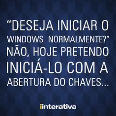 Lá vem o chaves, chaves, chaves...