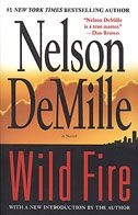 Nelson DeMille Wild Fire |  Detective John Corey (4th book) and his wife, FBI agent Kate Mayfield, in an all-too-plausible conspiracy to detonate a nuclear bomb in two major American cities.