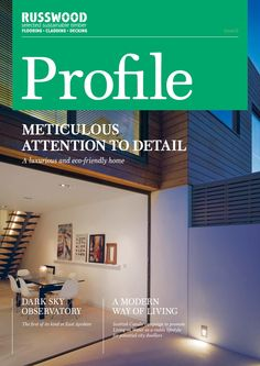Russwood Profile - Spring 2013  Russwood Ltd is a Scottish supplier of high-quality, sustainable timber products. This Spring 2013 edition of Russwood Profile features projects from GD Lodge Architects, Emma Clanfield, Robin Haddow Architect, Vabel, BDP and ZM Architecture.