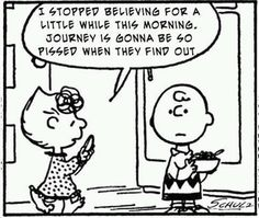 don't stop believing...journey and charlie brown...a great combination