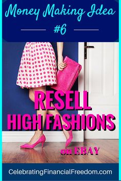 """Money Making Idea #6- Resell High Fashions on Ebay""-   Making extra money doesn't have to be difficult.  Sometimes it just entails doing what you know, and most women know fashion.  Find out how to make money reselling fashion items on eBay for a healthy profit!    #ebay #fashion #resell #makemoney   http://www.cfinancialfreedom.com/money-making-idea-resell-fashions-ebay/"