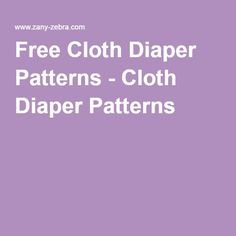 Free Cloth Diaper Patterns - Cloth Diaper Patterns - We've got the most comprehensive list of free cloth diaper patterns for all your cloth diapering needs! Cloth Training Pants, Cloth Diaper Pattern, Cloth Diapers, Clothing Patterns, Sewing Projects, Homemade, Diapering, Free, Clothes