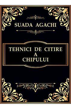 Tehnici de citire a chipului - Suada Agachi Psychology, Books, Art, Psicologia, Art Background, Libros, Book, Kunst, Performing Arts