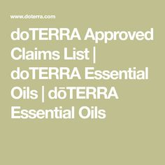 doTERRA Approved Claims List | doTERRA Essential Oils | dōTERRA Essential Oils