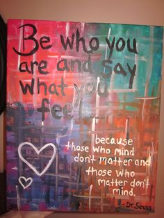 Dr. Seuss Quote that I painted with acrylics on a canvas.