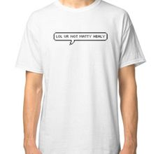 """Lol Quote"" Classic T-Shirts by bertaborn 